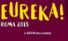 """""""EUREKA! Roma 2019"""": la scienza per tutti in tutta la città"""